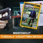 """MiDifendo.it regala """"Legittima Difesa"""", la prima rivista sulla protezione privata"""